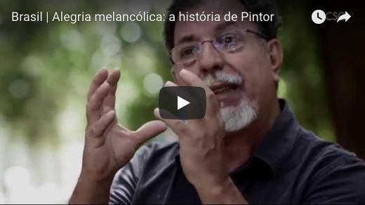 Brasil | Alegria melancólica: a história de Pintor