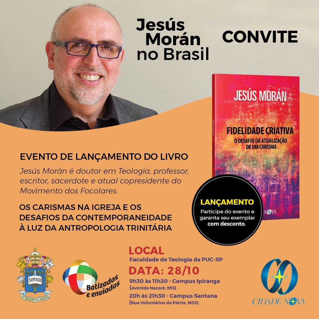 Jesús Moran no Brasil – Lançamentos do livro Fidelidade Criativa